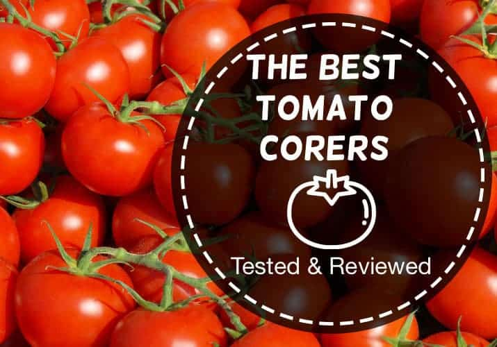 The best tomato corers tested and reviewed