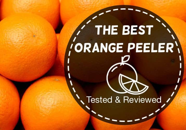 The best orange and citrus peeler tested and reviewed
